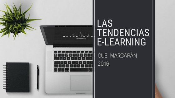 Las tendencias eLearning que marcarán 2016