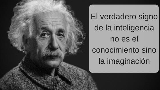 El Verdadero Signo De La Inteligencia No Es El Conocimiento Sino La Imaginación Albert Einstein Expoelearning