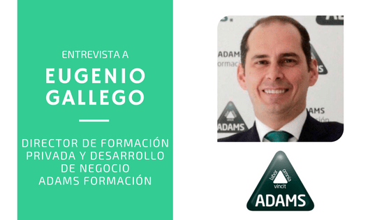 Entrevista a Eugenio Gallego, director de Formación Privada y Desarrollo de Negocio en ADAMS Formación