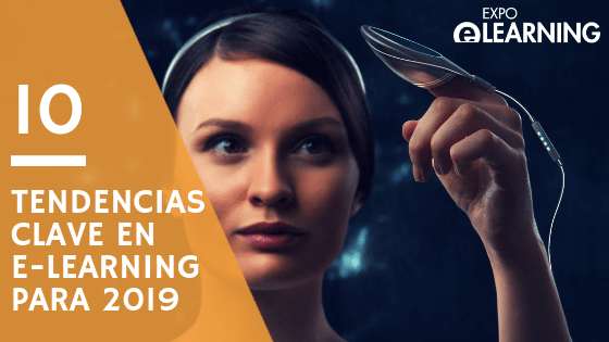 Las 10 Tendencias clave en e-Learning para 2019