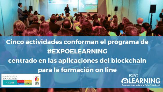 Cinco actividades conforman el programa de EXPOELEARNING centrado en las aplicaciones del blockchain para la formación on line
