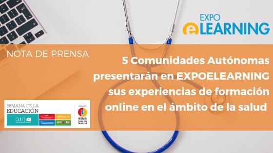 5 Comunidades autónomas presentarán en EXPOELEARNING sus experiencias de formación on line en el ámbito de la salud