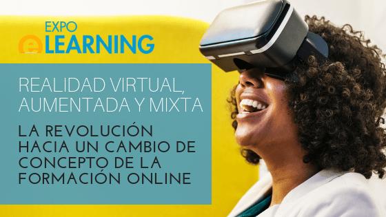 Realidad virtual, aumentada y mixta, la revolución hacia un cambio de concepto de la formación online