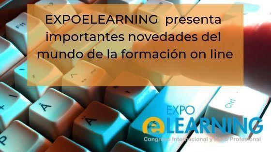 EXPOELEARNING la feria de e-learning más internacional presenta importantes novedades del mundo de la formación on line