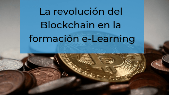 La revolución del Blockchain en la formación e-Learning