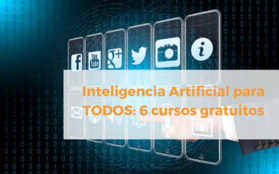 Inteligencia Artificial para TODOS (6 cursos gratuitos)